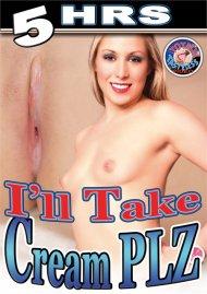 Ill Take Cream PLZ Porn Movie
