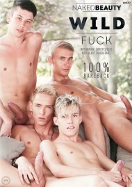 Wild Fuck gay porn VOD from Naked Beauty