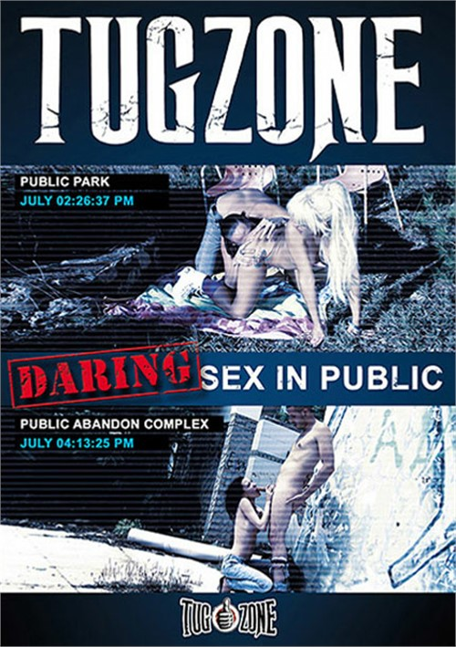 Daring Sex In Public Public Sex Tug Zone All Sex