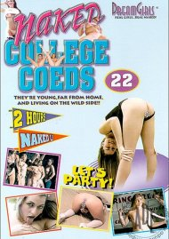 Dream Girls: Naked College Coeds #22 Porn Video