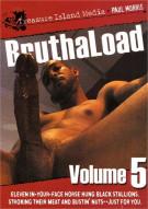 Bruthaload Vol. 5 Porn Movie