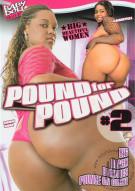 Pound For Pound #2 Porn Video
