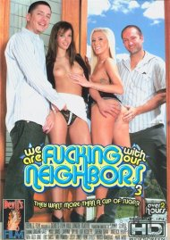 We Are Fucking With Our Neighbors 3 image