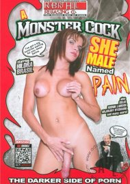 Monster Cock She-Male Named Pain, A Porn Movie