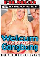 Welcum To My Gangbang 6-Disc Set Porn Movie