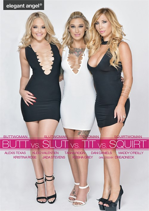 Butt Vs. Slut Vs. Tit Vs. Squirt