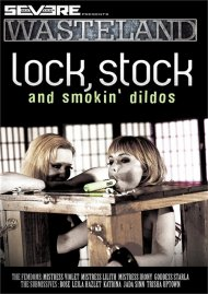Lock, Stock, & Smoking Dildos Porn Video