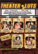 Theater Sluts Vol. 7 Porn Video