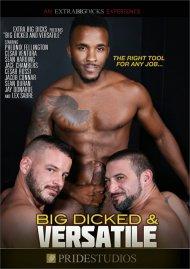 Big Dicked & Versatile gay porn DVD from Pride Studios