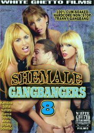 Shemale Gangbangers 8 Porn Video