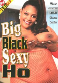 Big Black Sexy Ho