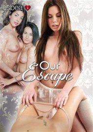 Our Escape Porn Video