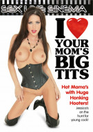 I Love Your Moms Big Tits Porn Movie