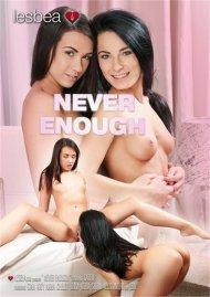 Never Enough Porn Video