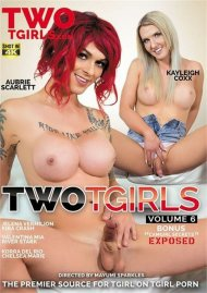 Two TGirls Vol. 6 Porn Movie