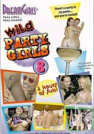 Dream Girls: Wild Party Girls #8 Porn Movie