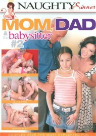 Mom, Dad & The Babysitter #2 Porn Video