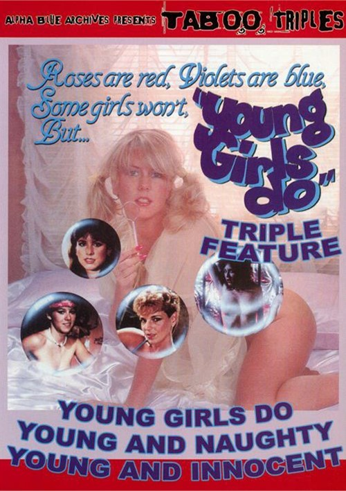 Young Girls Do Triple Feature