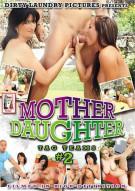 Mother Daughter Tag Teams #2 Porn Movie