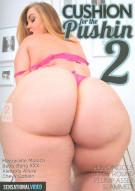 Cushion For The Pushin 2 Porn Movie