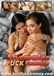 Shemales Fuck Female Vol. 1 Porn Video