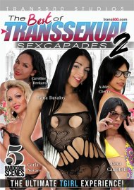 Best Of Transsexual Sexcapades 2, The Porn Movie