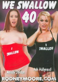 We Swallow 40 Porn Video