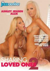 Sharing Loved Ones 2 Porn Movie