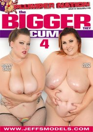 Bigger They Cum 4, The