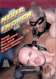 Never Enough Porn Movie