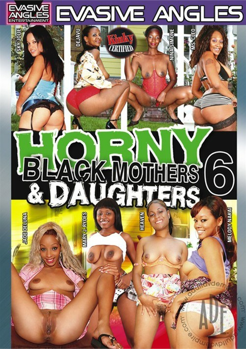 Horny Black Mothers Daughters 6