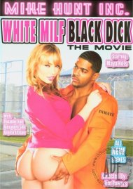 White Milf Black Dick: The Movie Porn Video