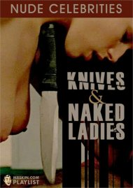 Knives & Naked Ladies Porn Video