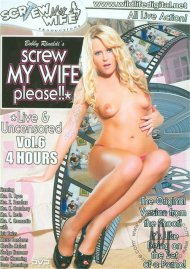 Screw My Wife, Please: Live & Uncensored Vol. 6 Porn Video