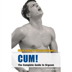 Cum! The Complete Guide to Orgasm Sex Toy