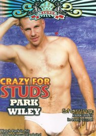 Crazy For Studs: Park Wiley Porn Movie
