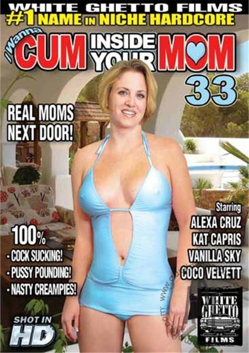I Wanna Cum Inside Your Mom 33  Adult Dvd Empire-6967