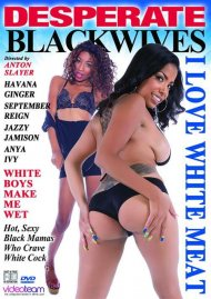 Desperate Black Wives: I Love White Meat Porn Video
