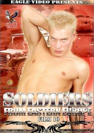 Soldiers From Eastern Europe 10 Porn Movie