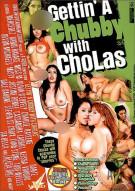 Gettin A Chubby with Cholas Porn Movie