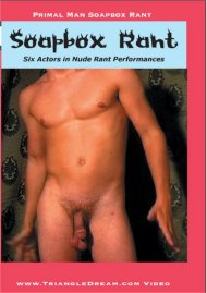 Primal Man: Soapbox Rant Gay Porn Movie