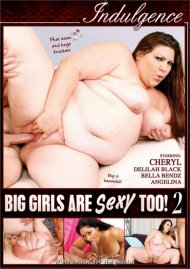 Big Girls Are Sexy Too! 2 Porn Video
