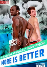 More is Better HD gay porn streaming video from Bareback Rookies.