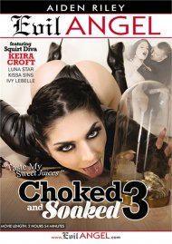 Choked And Soaked 3 HD porn movie from Evil Angel.