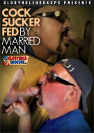 Cock Sucker Fed By Married Man Boxcover