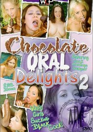 Chocolate Oral Delights 2 Porn Video