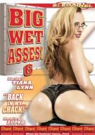 Big Wet Asses #6 Porn Video