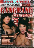 Gangbang My Face 5 Porn Video