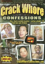Crack Whore Confessions Vol. 5 Porn Video