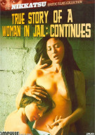 True Story Of A Woman In Jail: Continues Movie